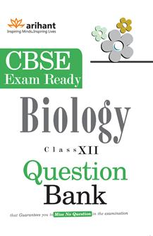 CBSE Exam Ready Series - BIOLOGY Question Bank for Class 12th
