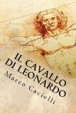 Il Cavallo di Leonardo (Italian Edition)