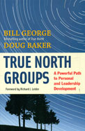 True North Groups: A Powerful Path to Personal and Leadership Development