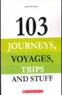 103 Journeys, Voyages, Trip and Stuff
