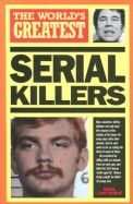 Worlds Greatest Serial Killers