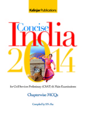 Concise India 2014 for Civil Services Preliminary (CSAT) and Main Examinaitons - Chapterwise MCQs