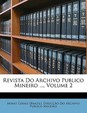 Revista Do Archivo Publico Mineiro ..., Volume 2