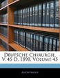 Deutsche Chirurgie. V. 45 D, 1898, Volume 45 (Slovak Edition)