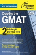 Cracking the GMAT with 2 Practice Tests, 2015 Edition (Graduate School Test Preparation)