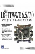 The Lightwave 6.5 Project Handbook (Charles River Media Graphics)