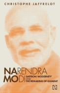Narendra Modi: Saffron 'Modernity and the Remaking of Gujarat