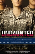 Undaunted: The Real Story of Americas Servicewomen in Todays Military