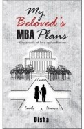 My Beloveds MBA Plans : Crossroads of Love and Ambitions